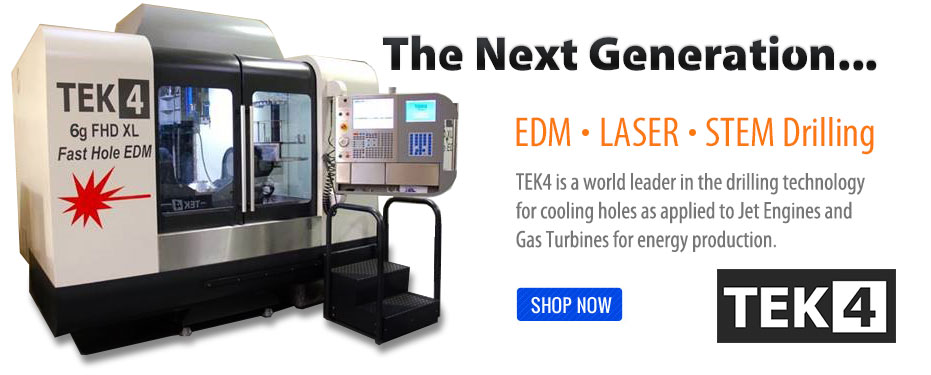 TEK4 EDM, LASER, STEM DRILLING machine